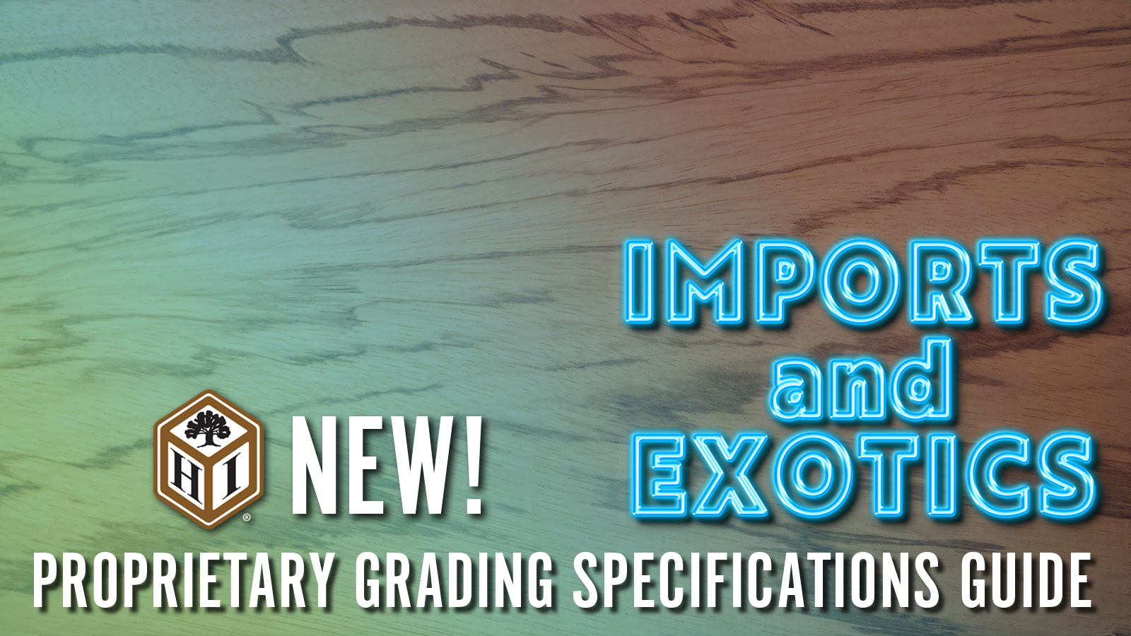 NEW! Imports and Exotics Lumber Proprietary Grading Specifications Guide